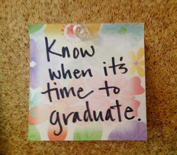 Know when it's time to graduate